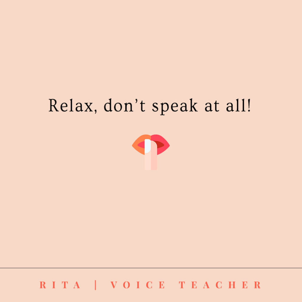 shhh don't speak advice from rita voice teacher