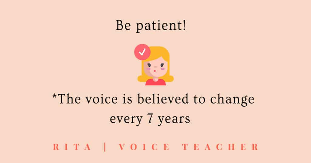 be patient and do not tire your vocal cords